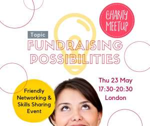 Charity Meetup No.15 - Fundraising Possibilities - Thur 23 May 2019, London